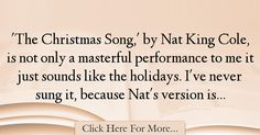 The most popular Harry Connick, Jr. Quotes About Alone - 1258 : 'The Christmas Song,' by Nat King Cole, is not only a masterful performance to me it just sounds like the holidays. I've never sung it, because Nat's : Best Alone Quotes Lewis Thomas, Best Christmas Quotes, Future Quotes, Shaun White, Alone Quotes, Quotes White, Go To Sleep, Design Quotes, Morning Quotes