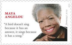 This is the US postal service's stamp paying tribute to the late, legendary writer Maya Angelou. Just one problem: while Angelou wrote the memoir I Know Why the Caged Bird Sings, she did not write the quotation on the stamp. Because Song, The Caged Bird Sings, Book Authors, Books, Most Famous Quotes, Maya Angelou Quotes, National Portrait Gallery, Oprah Winfrey, Postage Stamps