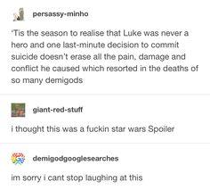 ok so the luke thing, is a big yes from me. i've always thought he wasn't a hero.