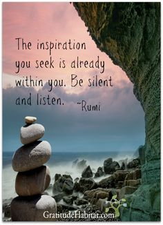 Be silent and listen. Visit us at: www.GratitudeHabitat.com
