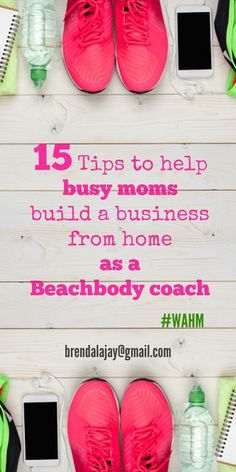 15 tips to help anyone work from home as a Beachbody coach. #wahm #homebusiness