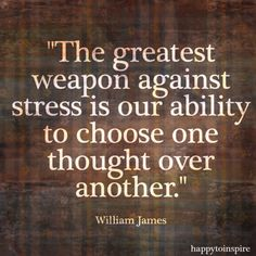 The greatest weapon against stress...