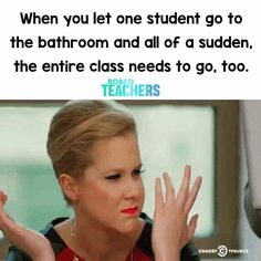 A teacher& face when. a student asks to go to the bathroom right after yo. Teacher Humour, My Teacher, School Teacher, Teacher Sayings, Teacher Stuff, Funny Teacher Memes, Teacher Comics, Teacher Cartoon, Teacher Boards
