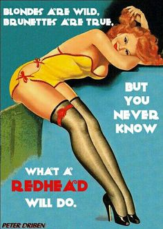 You never know what a REDHEAD will do