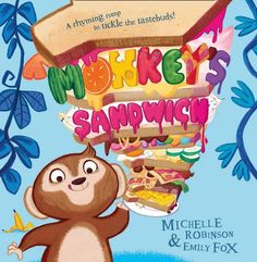 Monkey's Sandwich by Michelle Robinson and illustrated by Emily Fox, publishing 2017