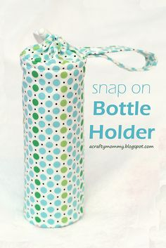 STITCHED by Crystal: Tutorial: Snap on bottle holder