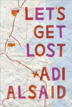 Let's Get Lost: A coming-of-age novel by Adi Alsaid https://www.amazon.com/dp/B00I66AA7I/ref=cm_sw_r_pi_dp_x_HjtbzbZG3574W