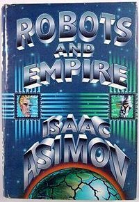 Isaac Asimov - Robots and Empire