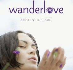 Follow your dreams! Atlanta Young Adult Literature Examiner's review of 'Wanderlove' by Kirsten Hubbard.