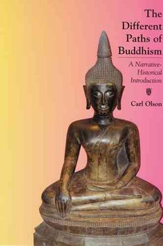 The Different Paths Of Buddhism: A Narrative-historical Introduction