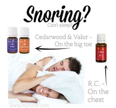 Snoring can be caused my many reasons, so always make sure that you have gone to your Dr. to make sure there is nothing serious going on.  Try rubbing R.C. chest before bed and rubbing Valor & Cedarwood big toe before falling asleep. Also, diffusing Peace & Calming can help, too.  http://yldist.com/jen4yleo/