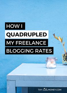 I started my freelance blogging business very humbly. Then I learned a few things necessary to quadruple my rates.