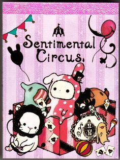 San-X ~ Sentimental Circus | by yannabobo