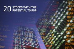 20 Stocks With The Potential To Pop