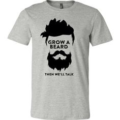 """GROW A BEARD T-SHIRT """"This shirt is a MUST HAVE. Makes a great gift!"""" cotton t-shirt Printed in the USA Fast shipping Printed on super-soft, premium material Designed to last a lifetime Discount of on purchases Multi colors… Continue Reading → Printed Shirts, Tee Shirts, Beard Gifts, Patchy Beard, Hipster Beard, T Shirt Diy, Beard Styles, Mens Fashion, Mens Tops"""