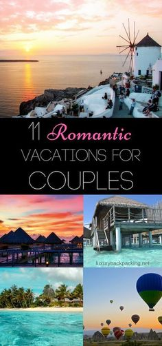 11 Romantic Vacations For Couples Around The World. From Bora Bora to Cappadocia and beyond.