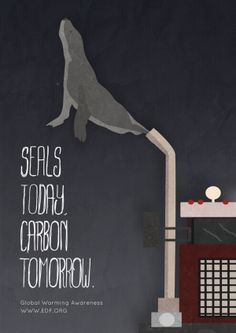 """Seals Today, Carbon Tomorrow by Lori Miller, USA, for EDF. """"A campaign to bring awareness to the effects of global warming on animals."""""""