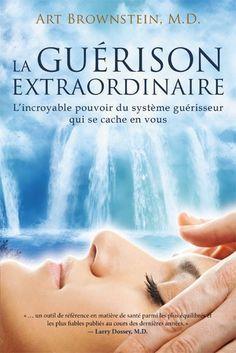 La guérison extraordinaire - Croissance personnelle / Psychologie / Spiritualité - Livres Éditions ADA inc.