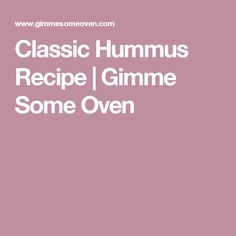Classic Hummus Recipe   Gimme Some Oven