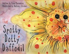 The Spotty Dotty Daffodil by Rose Mannering. ER MANNERING.