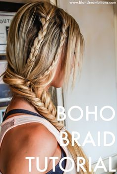Hair Tutorial. Two braids. One fishtail. Great summer hair look. Easy hairstyle. Boho braid tutorial. #blonderambitions