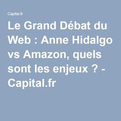 Le Grand Débat du Web : Anne Hidalgo vs Amazon, quels sont les enjeux ? - Capital.fr