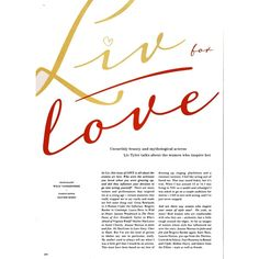 Liv Tyler in Love #4 F/W 2010 ❤ liked on Polyvore featuring text, backgrounds, words, articles, magazine, quotes, phrases, saying en headline