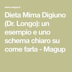 Dieta Mima Digiuno (Dr. Longo): un esempio e uno schema chiaro su come farla - Magup