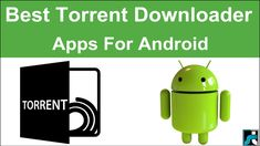 Top 10 Best Torrent Downloaders for Android - 2017 Android Tutorials, Android Tricks, Android Apps, Latest Android Games, Technology News, Tech News, Pear, Platform, Hacks