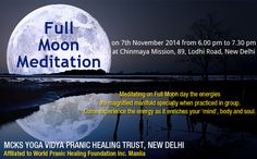 Join us on When : December 2014 Time : to Venue: Chinmaya Mission, Lodhi Road, New Delhi Full Moon Meditation, New Delhi, Body And Soul, Join, Mindfulness, December 2014, Day, Consciousness, Awareness Ribbons