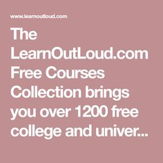 The LearnOutLoud.com Free Courses Collection brings you over 1200 free college and university online courses available on audio & video. Free Courses, Online Courses, Brenda Martin, Philosophical Words, Introduction To Psychology, Student Pack, Teacher Certification, Survey Questions, Human Nutrition