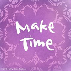 Make time for the special people in your life. Find something exciting to do with them and just have FUN! We'd love to hear you how you do this in your own life… share your ideas below! #maketime #family #friendship #createalifeyoulove #kathydavisbrand #createalifeyoulove