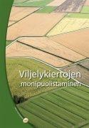 Kuvaus: Viljelyn riskien hallinta muuttuvassa tuotantoympäristössä edellyttää viljelyn monipuolistamista. Monipuolinen viljely on investonti, joka parantaa tilan toimintaedellytyksiä.