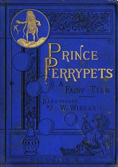 The History of Prince Perrypets by Louisa Knatchbull-Hugesson, London: Macmillan and Co. 1872