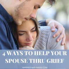 I have recently been dealing with the death of my father so this really rings true for me.  Sometimes knowing what to do when your spouse is hurting can be a challenge.  Here are 4 Ways To Help Your Spouse Thru Grief.  For more great marriage tips, visit the marriage blog, Married-and-Naked.  http://married-and-naked.com