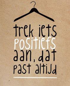 Trek iets positiefs aan, dat past altijd! | #FlairNL #FlairQuote Flairathome.nl