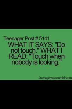 I hate how these say teenager posts.cuz I definitely do them even though I am not a teenager Teenager Quotes, Teen Quotes, Teenager Posts, Funny Relatable Memes, Funny Quotes, Relatable Posts, 9gag Funny, Qoutes, Funny Teen Posts
