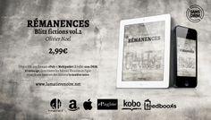 Rémanences, Blitz fictions Vol.2 de Olivier Noel. http://lamatierenoire.net/boutique/collection-the-dark-matters/remanences-blitz-fictions-volume/