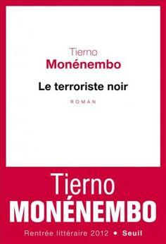 Le Terroriste noir, de Tierno Monénembo. Éditions Seuil.