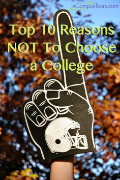 Students often choose a college for all the wrong reasons and end up transferring to a different college or maybe even dropping out of school altogether. Here are the top ten reasons not to choose a college.