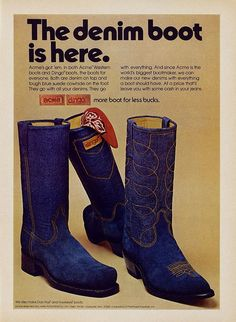 The Denim Boot is here. Acme. Dingo. Vintage. Ad. Denim. Women's. Female. Male. Men's. Cowboy.