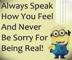 FBS Always #speak how  you #feel never be #sorry for being #real #facts #life http://ift.tt/2m2DkzR