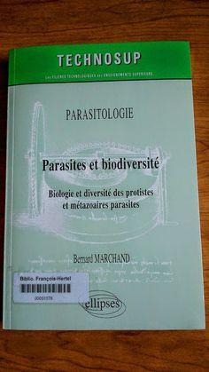 Parasitologie : parasites et biodiversité : Biologie et diversité des protistes et métazoaires parasites (571.9 M315p)