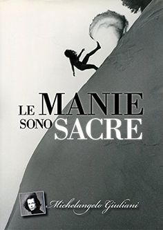 LE MANIE SONO SACRE (Michelangelo Giuliani) di Michelange...…