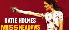 """Miss Meadows""; il nuovo film di Katie Holmes [VIDEO]"