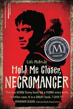 Book Review: Hold Me Closer, Necromancer by Lish McBride 4/5 stars.  It's horror but it's funny at the same time...I can't explain it.  But it's good so go read it!