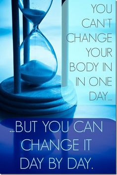 change your body day by day