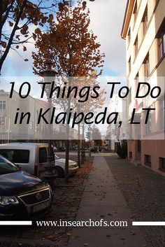 10 Things to do in Klaipeda, Lithuania.