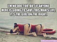 Men's and Women's Humor : I'm no doctor, but.....