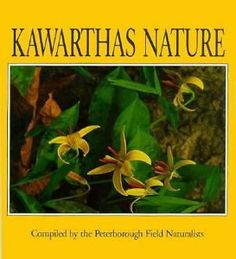 Kawarthas Nature by The Peterborough Field Naturalists, 1992 Boston Mills Press. Belmont Lake area pics included.